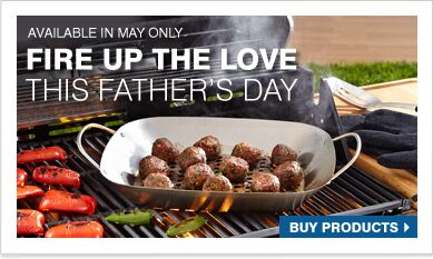 Fire up the Love this father�s Day