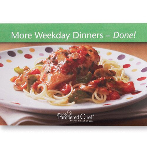The Pampered Chef® More Weekday Dinners--Done!